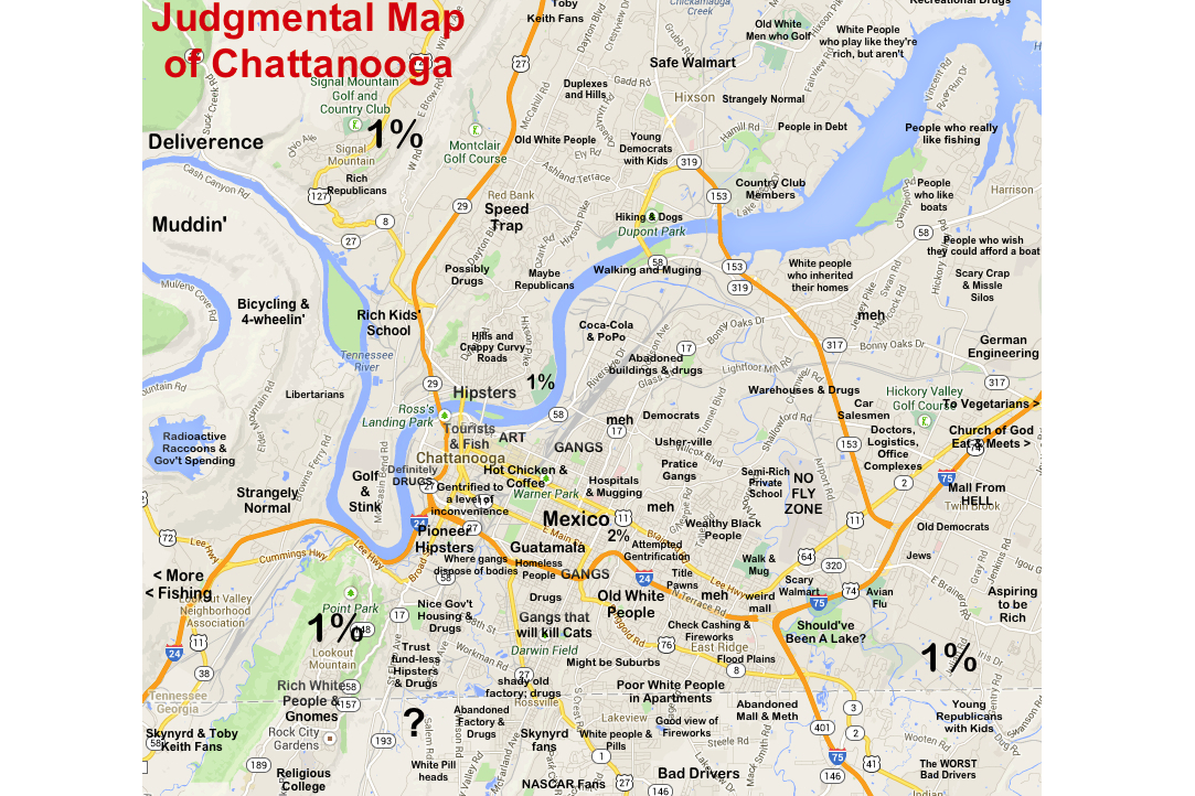 Judgmental map of Chattanooga featured in new book - NOOGAtoday on map of discrimination, map of the corporate world, map of leadership, map of writing, map of abuse, map of babies, map of religious persecution, map of values, map of national area codes, map of you and me, map of racism in america, map of empathy, map of speech, map of homosexuality, map of slang, map of payphones, map of morality, map of police brutality, map of ideology, map of hatred,